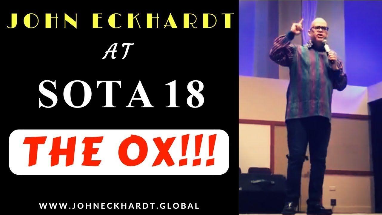Apostle john eckhardt the ox sota 18 may 12 2018