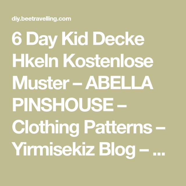 Photo of 6 Tage Kid Blanket Crochet Free Pattern – ABELLA PINSHOUSE – Kleidung Patter …