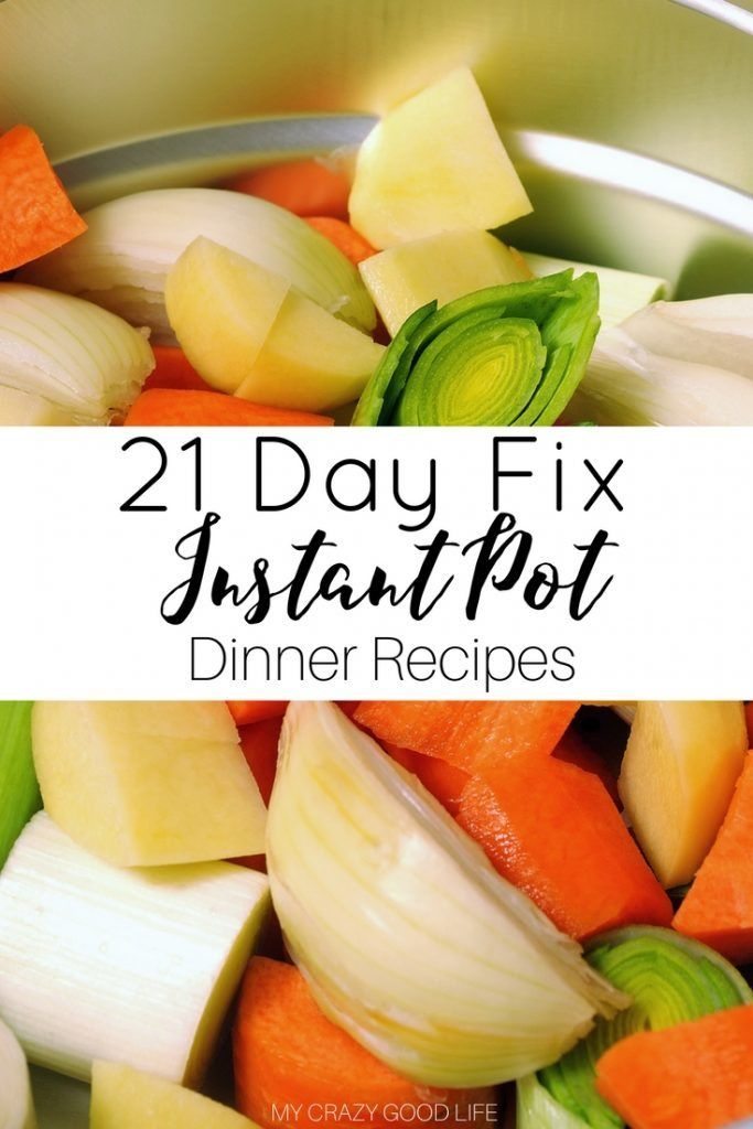 21 Tage Fix Instant Pot Dinner Rezepte   – 21 Day Fix: Recipes, Prep, and Tips
