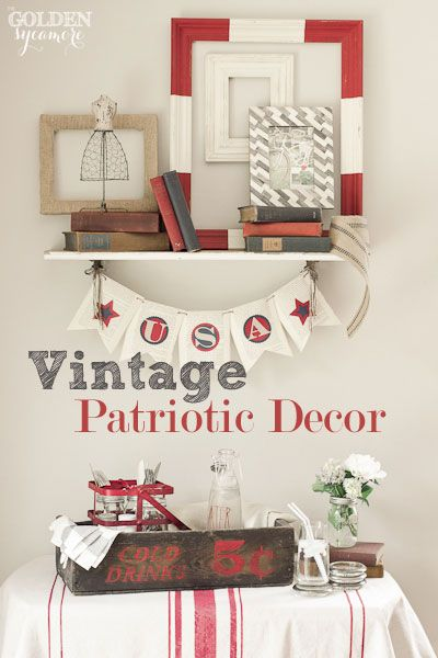 the golden sycamore: vintage patriotic decor   4th of july, Hause ideen