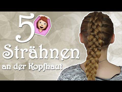 Flechten Mit 5 Strähnen An Der Kopfhaut Frisuren Pinterest