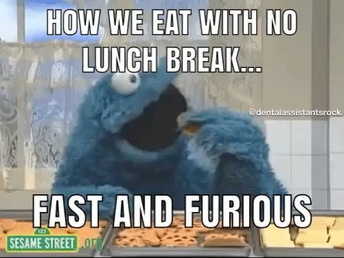 Dental Assistant Lunch What Lunch Work Humor Funny Quotes Work Quotes Funny