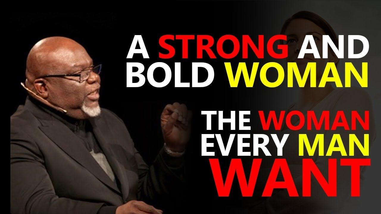 TD JAKES ▻ A WOMAN THAT STANDS OUT!   LORD GOD PLEASE GIVE