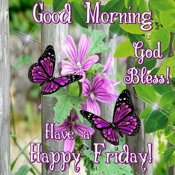 Happy Friday Blessings Friday Greetings Good Morning Friday