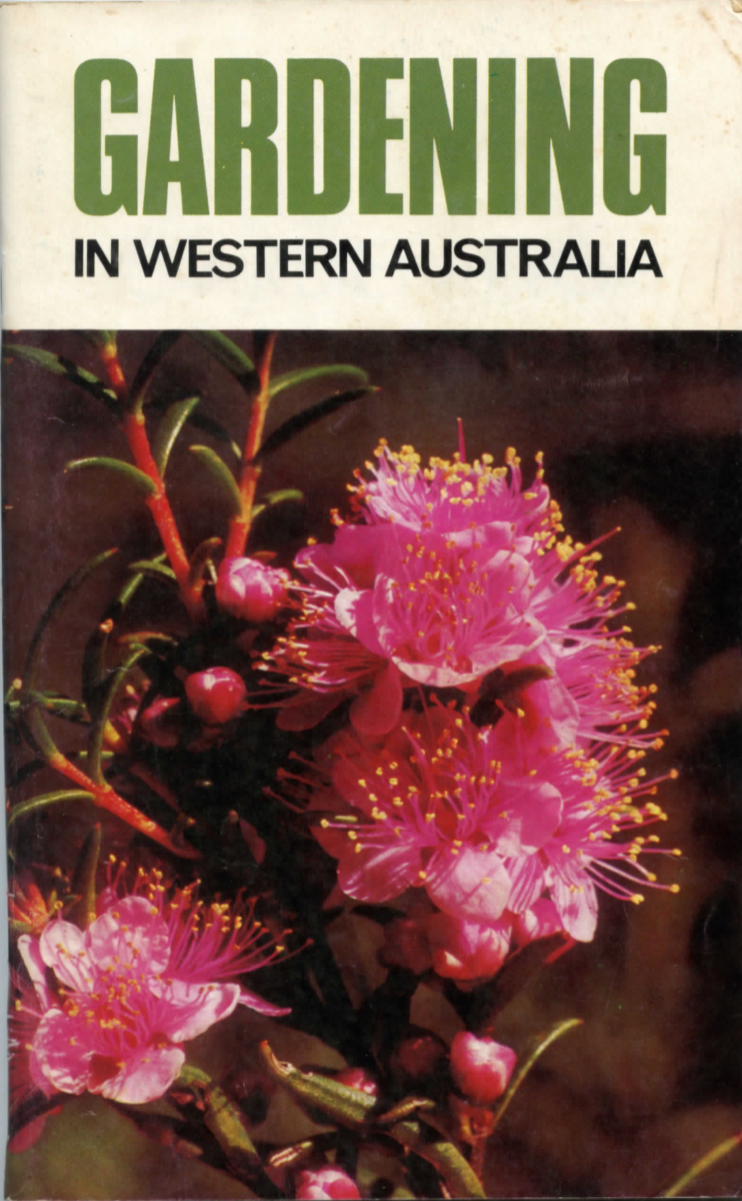 Gardening In Western Australia Was Produced By The Western Australian Newspape Australia Australian Gardening N In 2020 Western Australia Lawn Care Fruit Trees