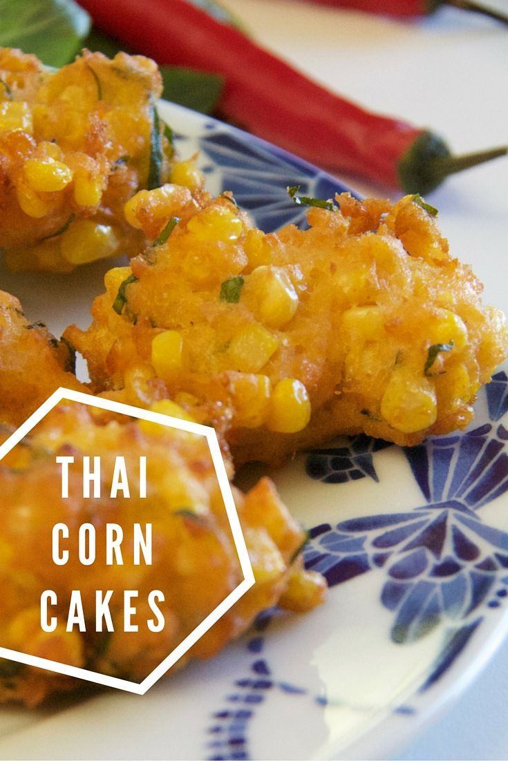Thai Corn Cakes Recipe Dishes I D Like To Make Corn Cakes