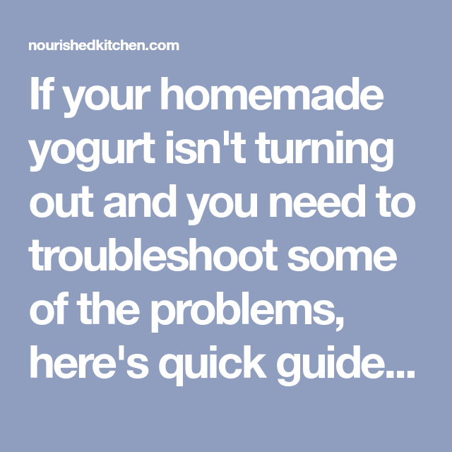 Why Your Yogurt Isn't Turning Out: Easy Fixes