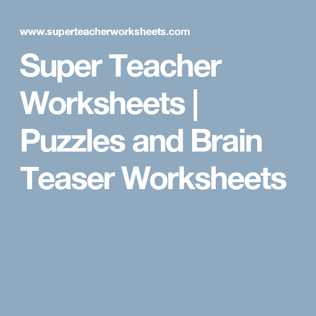 Super Teacher Worksheets | Puzzles and Brain Teaser ...