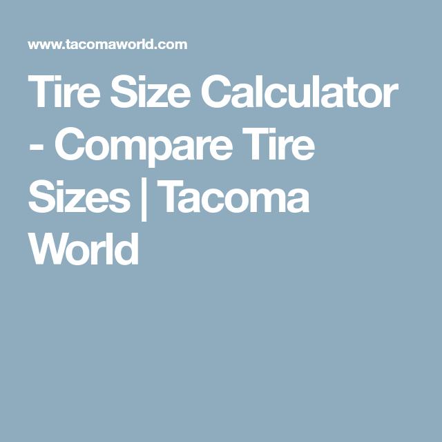 Compare Tire Sizes >> Tire Size Calculator Compare Tire Sizes Tacoma World