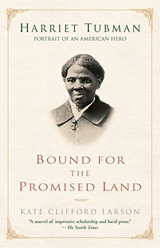 Bound for the Promised Land: Harriet Tubman: Portrait of an American Hero (Many Cultures, One World) by Kate Clifford Larson