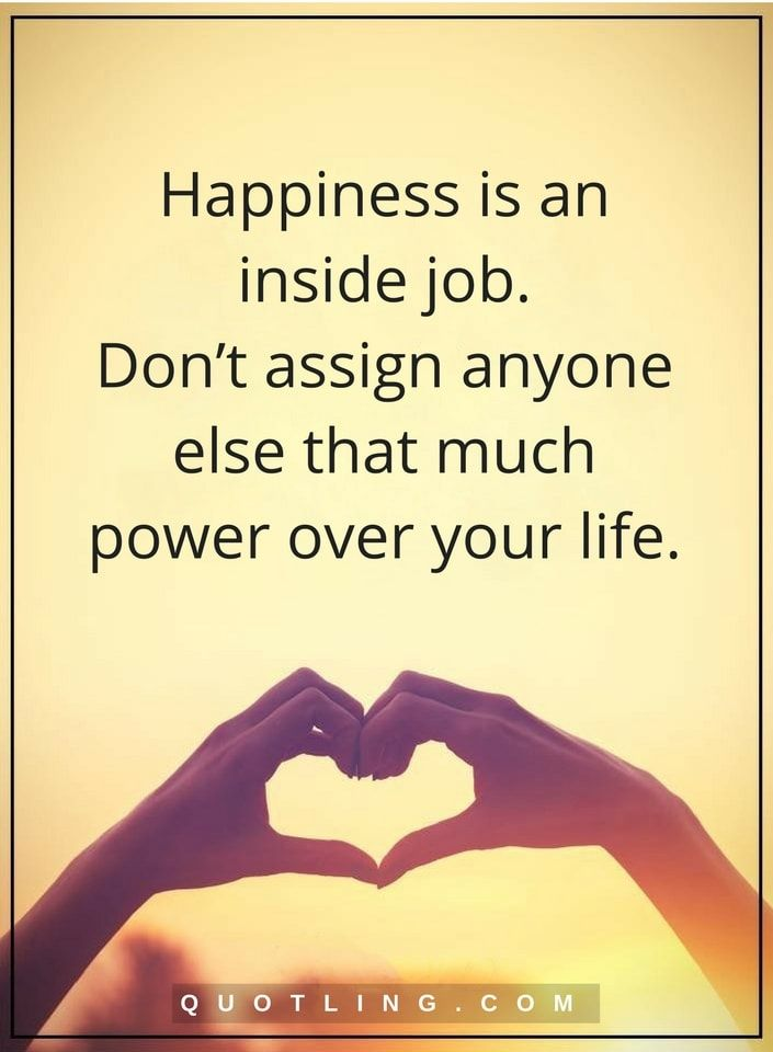 Happiness Quotes Happiness Is An Inside Job. Donu0027t Assign Anyone Else That  Much