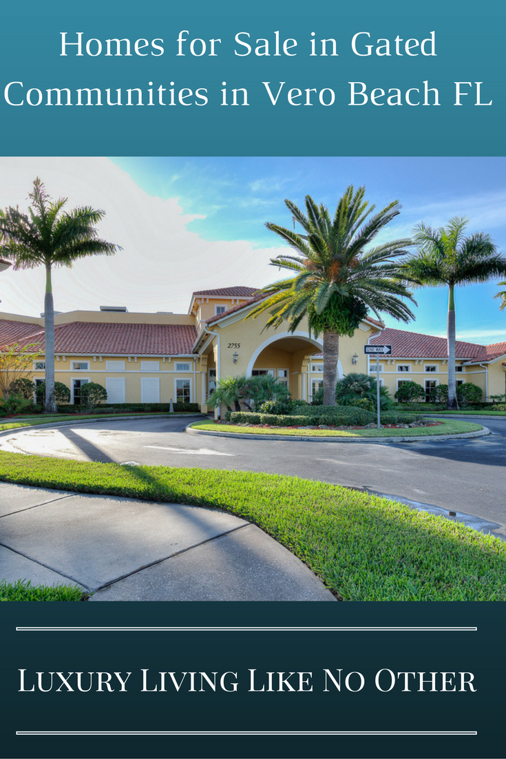 My Favorite City In Florida Is Vero Beach Filled With Plenty Of Homes For Gated Communities The Perfect Home Active S