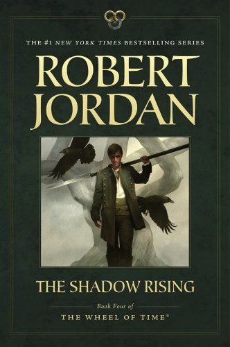 The Shadow Rising Book Four Of The Wheel Of Time Wheel Of Time Tor Paperback By Robert Jordan 9 98 Publisher Robert Jordan Books Robert Jordan Books