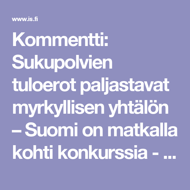 Kommentti: Sukupolvien tuloerot paljastavat myrkyllisen yhtälön – Suomi on matkalla kohti konkurssia - Taloussanomat - Ilta-Sanomat