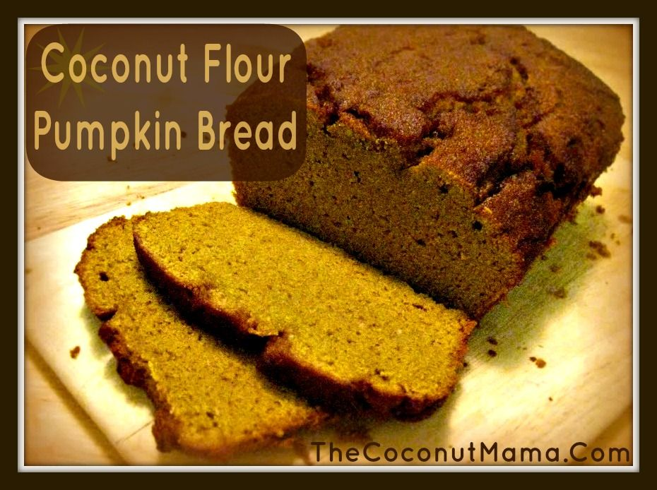 Coconut Flour Pumpkin Bread Grain Free