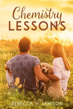 Chemistry Lessons by Rebecca H. Jamison. Contemporary Romance. New LDS Fiction