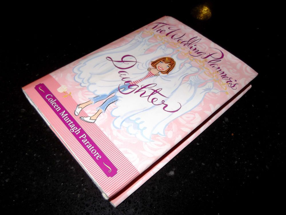 The Wedding Planner's Daughter by Coleen Murtagh Paratore (2005, Hardcover)