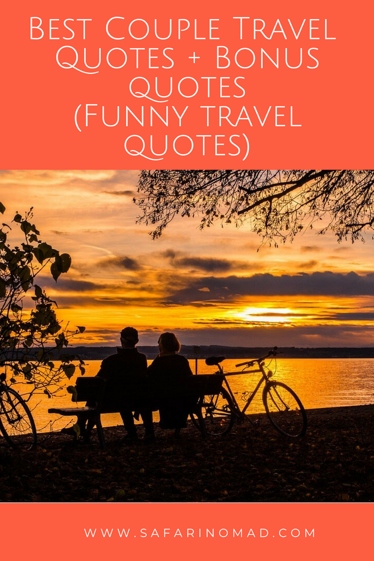 Best Couple Travel Quotes Romantic Funny For Honeymoon And Relationships Couple Travel Quotes Travel Couple Travel Quotes