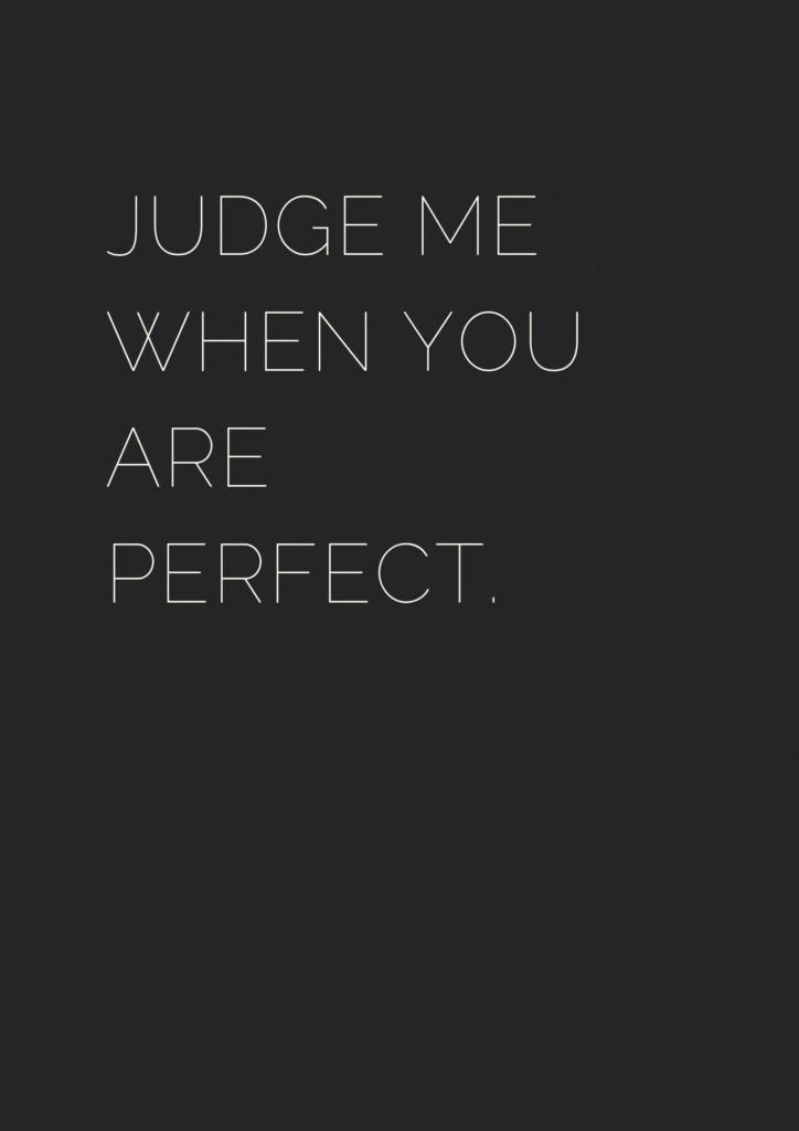 We Only Have One Life To Live So Why We Even Bother Judging Others