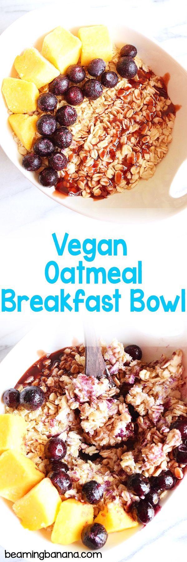 Vegan Oatmeal Breakfast Bowl Recipe With Images Vegan Oatmeal Oatmeal Breakfast Breakfast Bowls