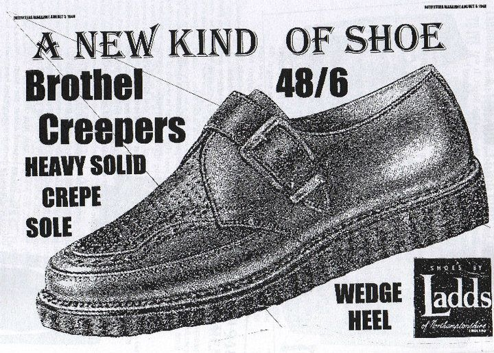 Brothel creepers. Hmmm...I don't see any bad boys liking these, Old West outlaws?