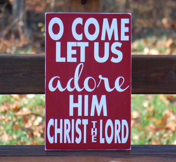 Oh Come Let Us Adore Him Wood Signs Christmas Signs Wood: Oh O Come Let Us Adore Him Christ The Lord Christmas Song