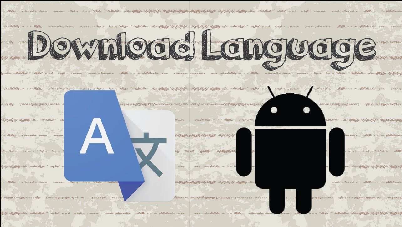 How to download a language for offline use in Google