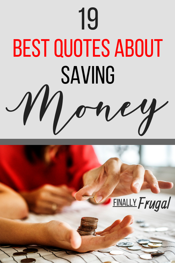 19 of the Best Saving Money Quotes of All Time Saving