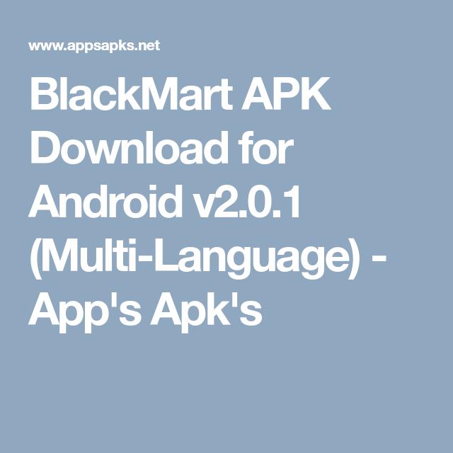 BlackMart APK Download for Android v2 0 1 (Multi-Language