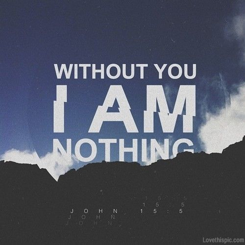 Without you I am nothing quotes sky clouds god faith bible christian