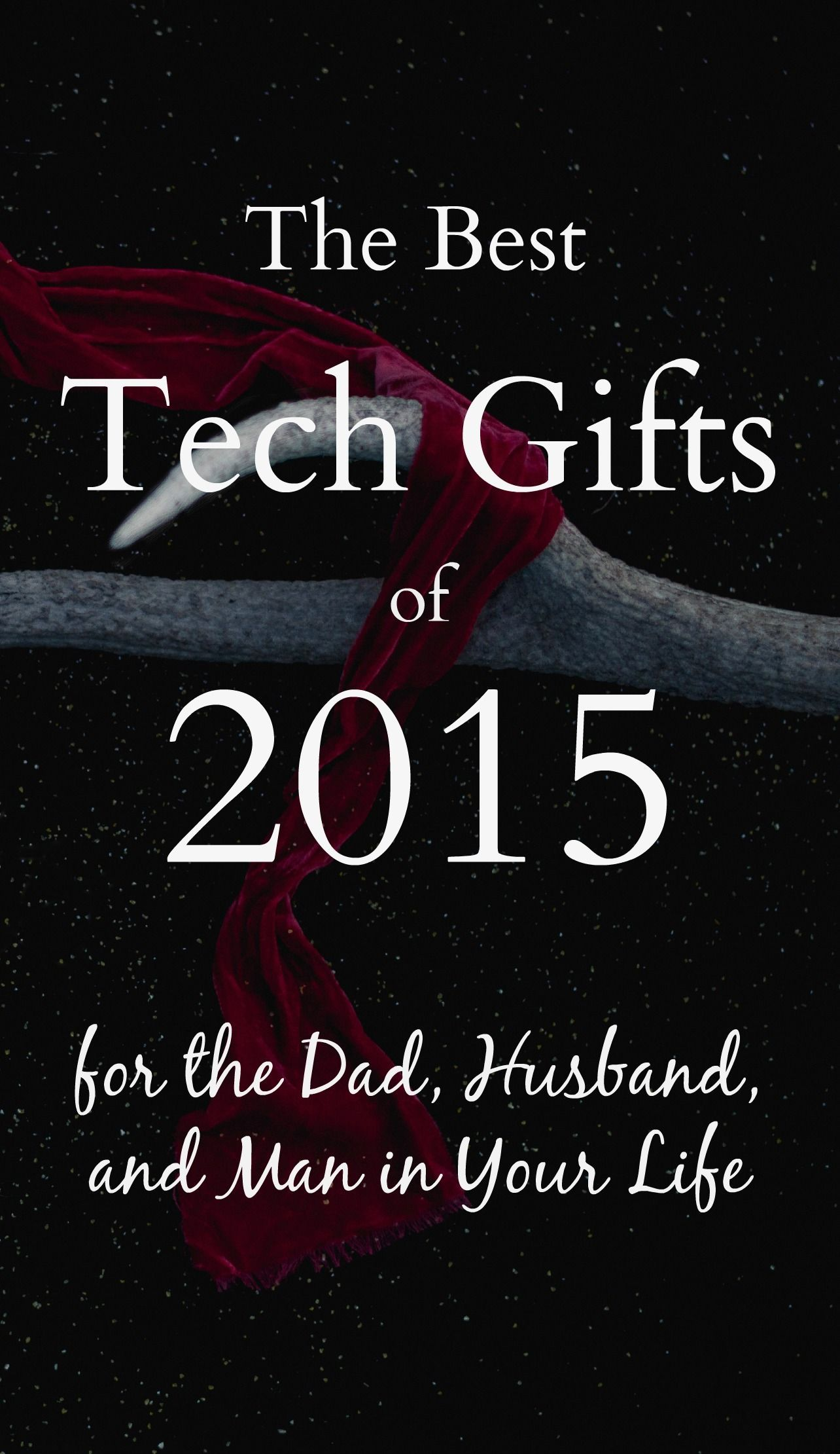 bb61583e5d17 15 Best Gifts for the Tech Loving Man in Your Life
