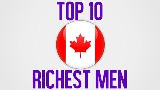 Top 10 Richest People in Canada in 2015
