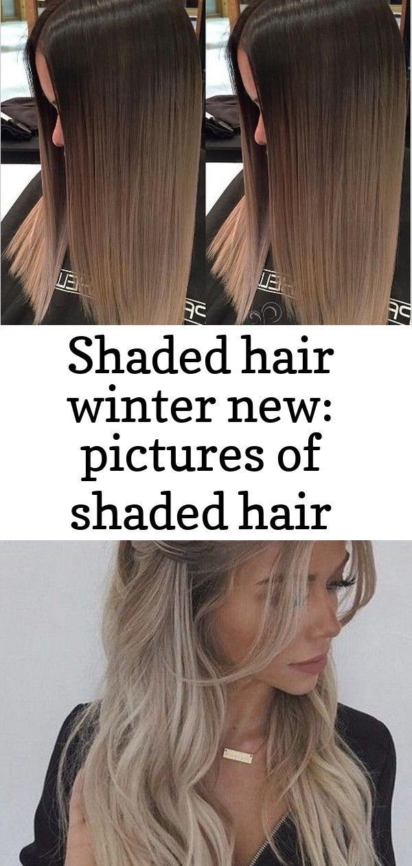 shaded hair winter New: pictures of shaded hair models for the new season 28 Easy Tips For Prom Hai