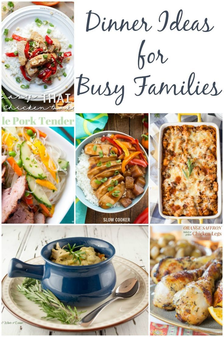 7 Dinner Ideas For Busy Families To Make Meal Planning Quick And Easy