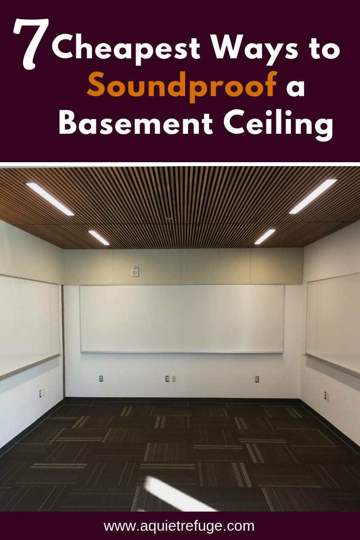 7 Cheapest Ways To Soundproof A Basement Ceiling Soundproofingguide Homedecor Home Homeimprovem In 2020 Basement Ceiling Ideas Cheap Basement Ceiling Diy Basement