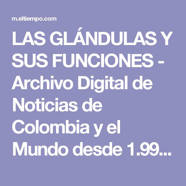 LAS GLÁNDULAS Y SUS FUNCIONES - Archivo Digital de Noticias de Colombia y el Mundo desde 1.990 - eltiempo.com