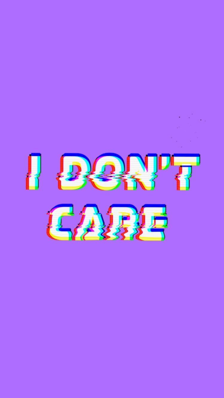 I Don T Care Purple Wallpaper Phone Iphone Wallpaper Tumblr Aesthetic Purple Wallpaper Iphone