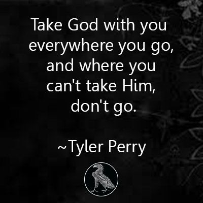 take god you everywhere you go and where you can t take him