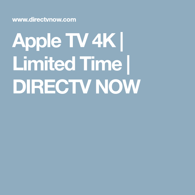 Apple TV 4K Limited Time DIRECTV NOW Live tv