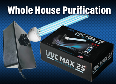 Home Protection with UVC Max 25 Whole House Purifier