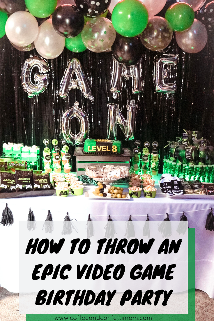 How To Throw An Epic Video Game Birthday Party Video Games Birthday Party Game Truck Birthday Party Video Games Birthday