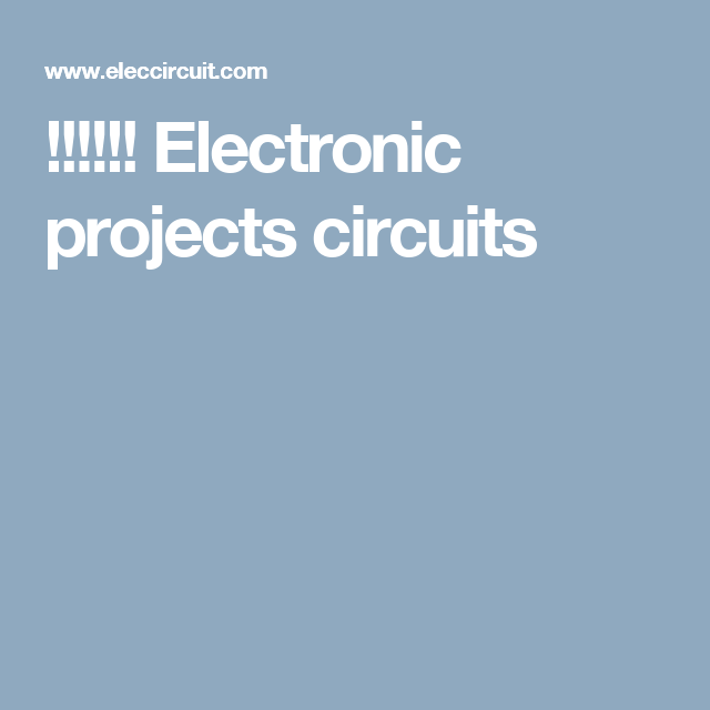 Electronic projects circuits | Youtube -channels | Pinterest ...