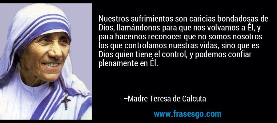 Pin De Laura Pérez Mares En Personajes Importantes Madre Teresa Frases De Liderazgo Frases Sabias
