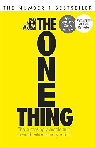 The One Thing The Surprisingly Simple Truth Behind Extraordinary Results Amazon Co Uk Gary Keller Ja Success Books Books To Read In Your 20s Book Summaries