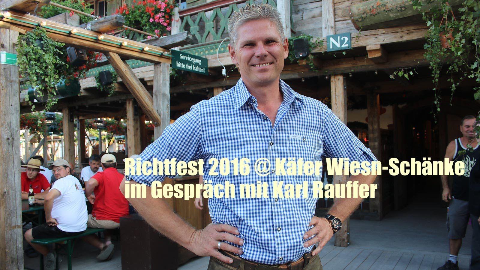 Käfer Wiesnschänke - Richtfest 2016 am 14.09.2016   Oktoberfest ...