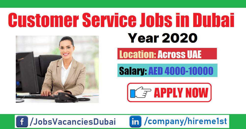 Customer Service Jobs in Dubai May 2020 for freshers and