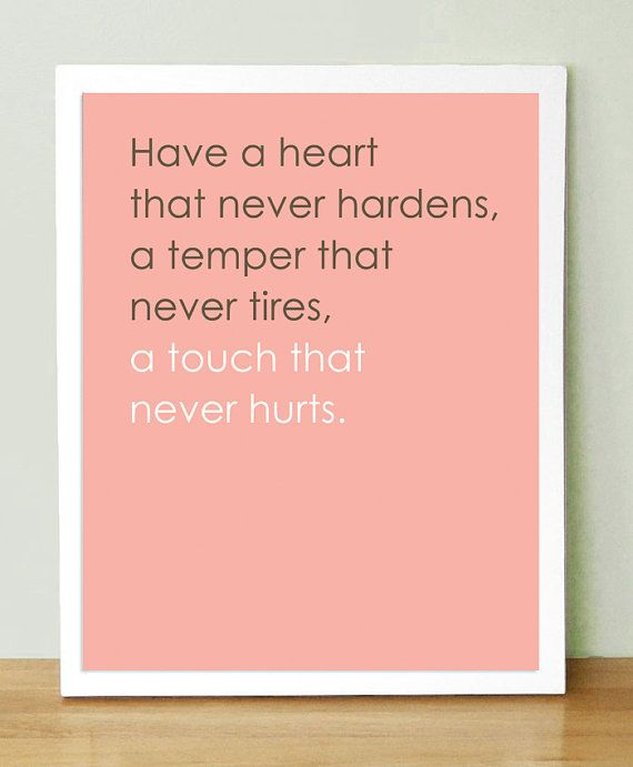 Have a heart that never hardens, Art Print, Kindness Art