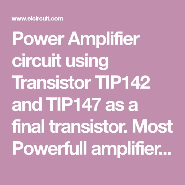 100W Power Amplifier TIP142/TIP147   Power amplifiers ...