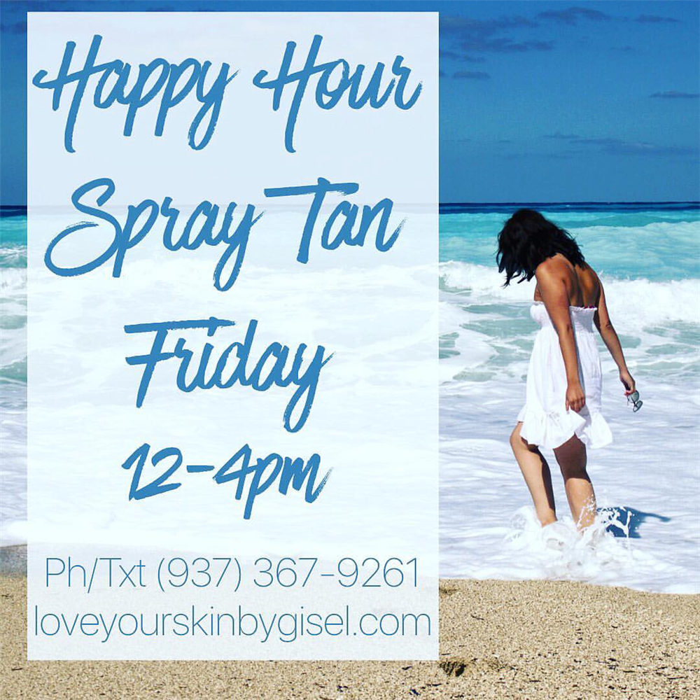 Every Friday Is Happy Hour Tans At $20! Book Online At  Loveyourskinbygisel