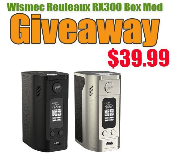 [Giveaway~]Power bank:$39.99 Wismec Reuleaux RX300 Box Mod!